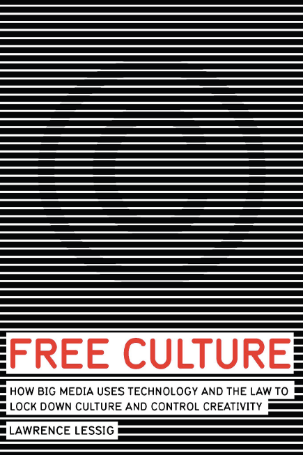Free Culture by Larry Lessig